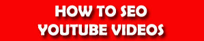 How to SEO Youtube Videos?